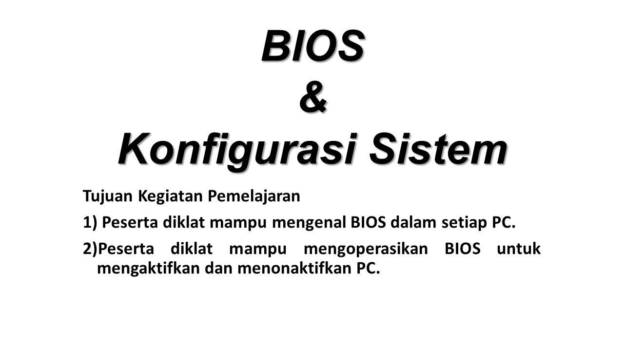 BIOS & Konfigurasi Sistem