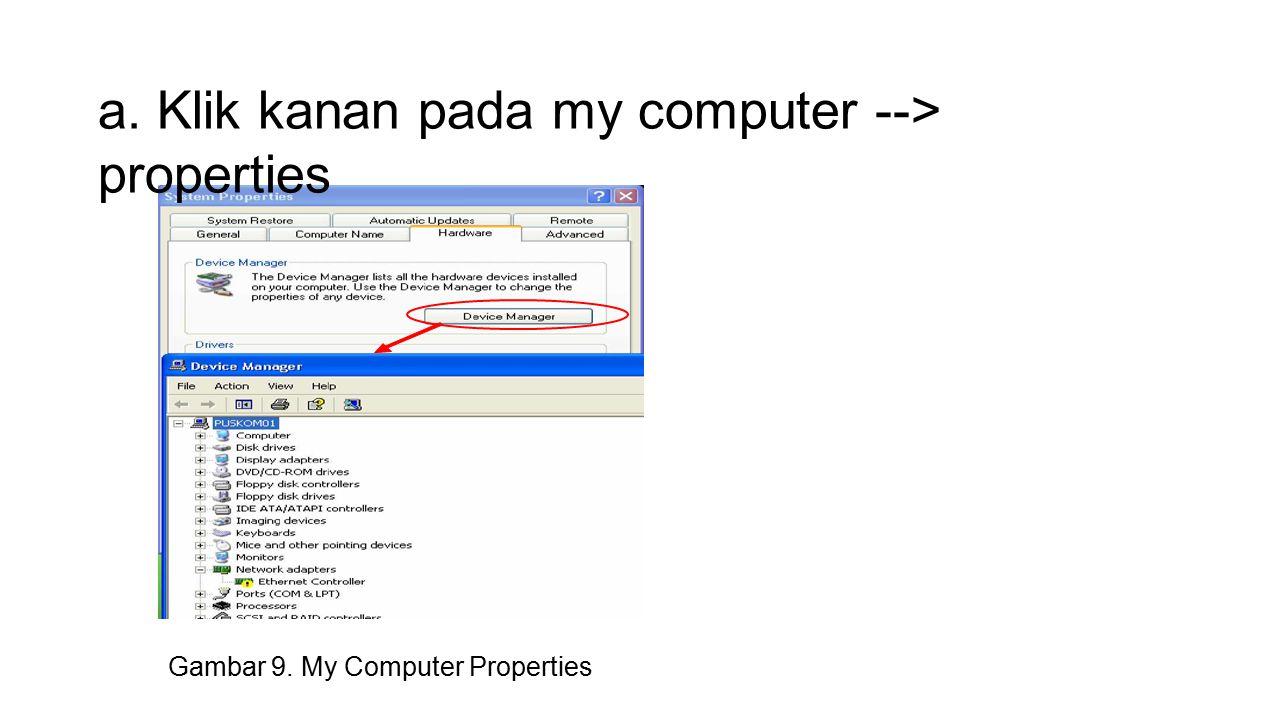 a. Klik kanan pada my computer --> properties