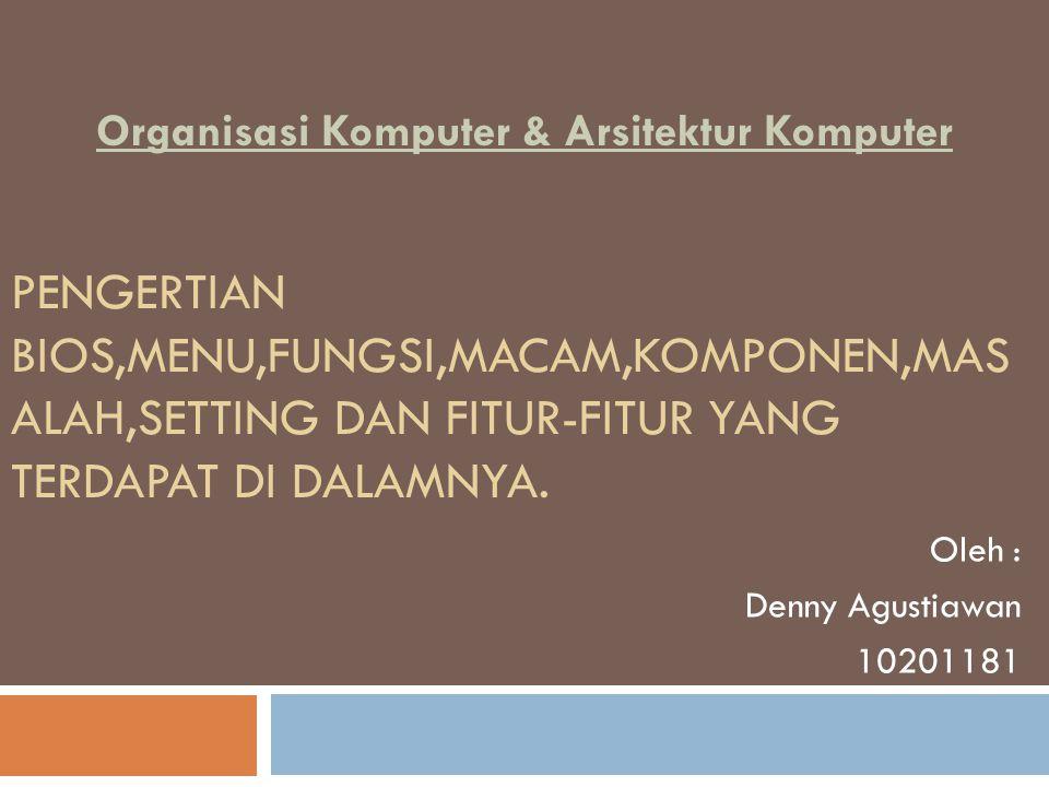 Oleh : Denny Agustiawan 10201181