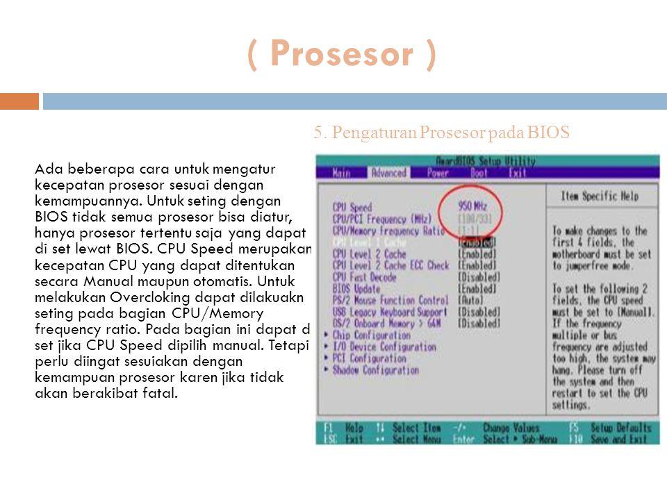 5. Pengaturan Prosesor pada BIOS