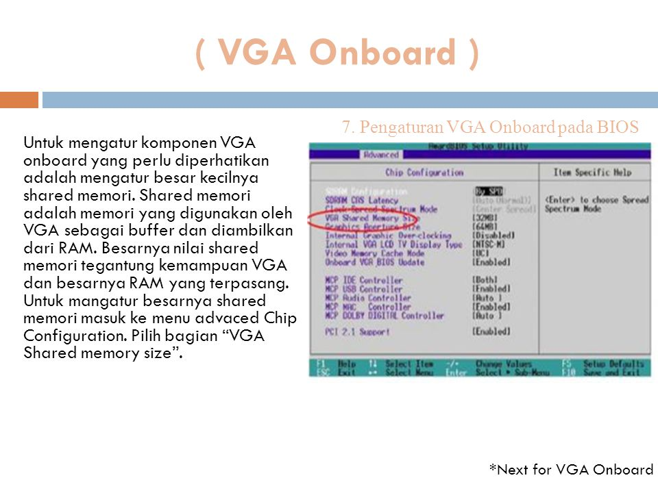 ( VGA Onboard ) 7. Pengaturan VGA Onboard pada BIOS