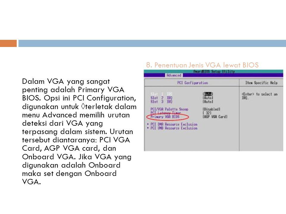 8. Penentuan Jenis VGA lewat BIOS