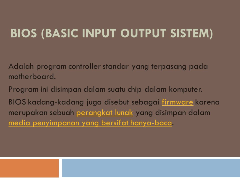 BIOS (Basic Input Output Sistem)