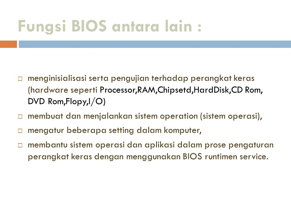 Fungsi BIOS antara lain :