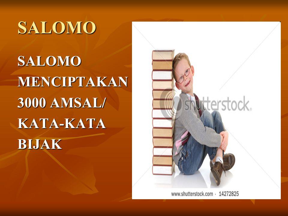 SALOMO SALOMO MENCIPTAKAN 3000 AMSAL/ KATA-KATA BIJAK