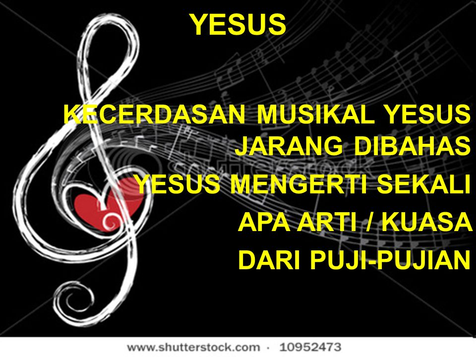 YESUS KECERDASAN MUSIKAL YESUS JARANG DIBAHAS YESUS MENGERTI SEKALI