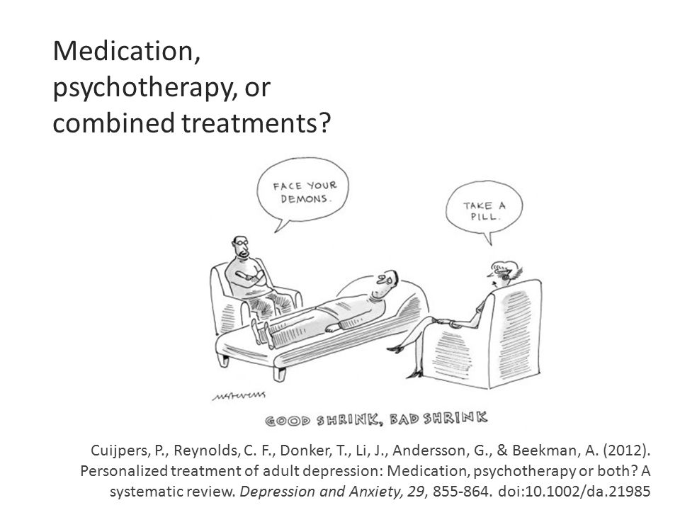 Medication, psychotherapy, or combined treatments