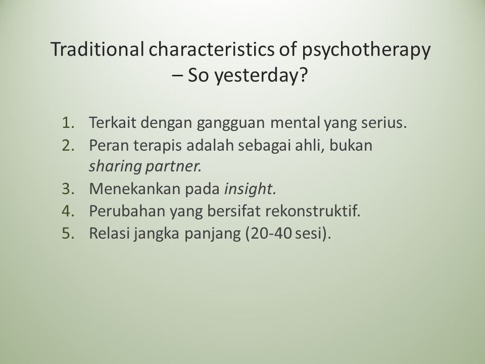 Traditional characteristics of psychotherapy – So yesterday