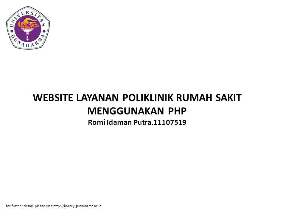 WEBSITE LAYANAN POLIKLINIK RUMAH SAKIT MENGGUNAKAN PHP Romi Idaman Putra.11107519