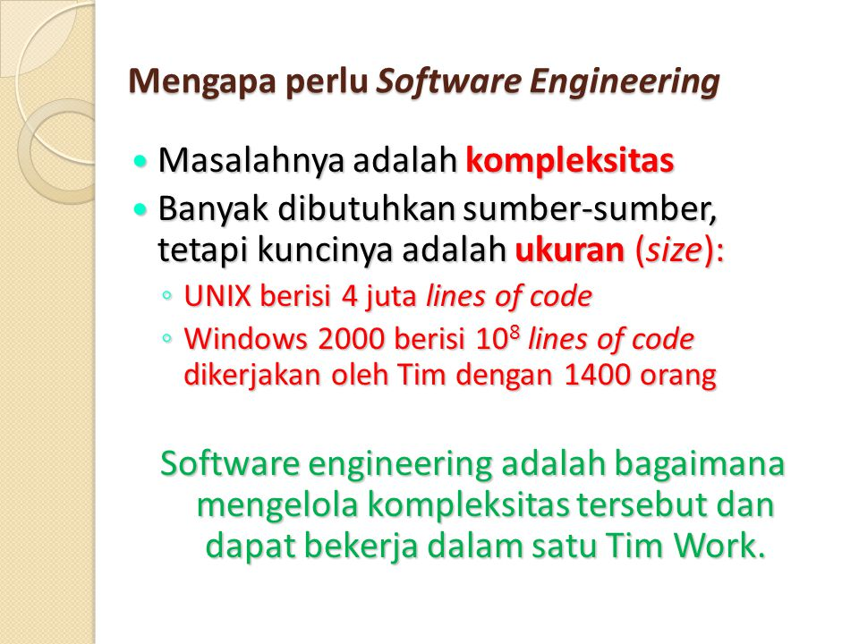 Mengapa perlu Software Engineering