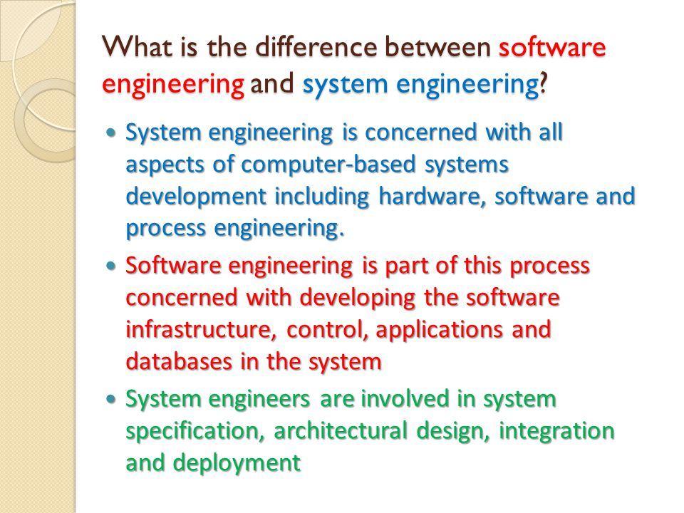 What is the difference between software engineering and system engineering