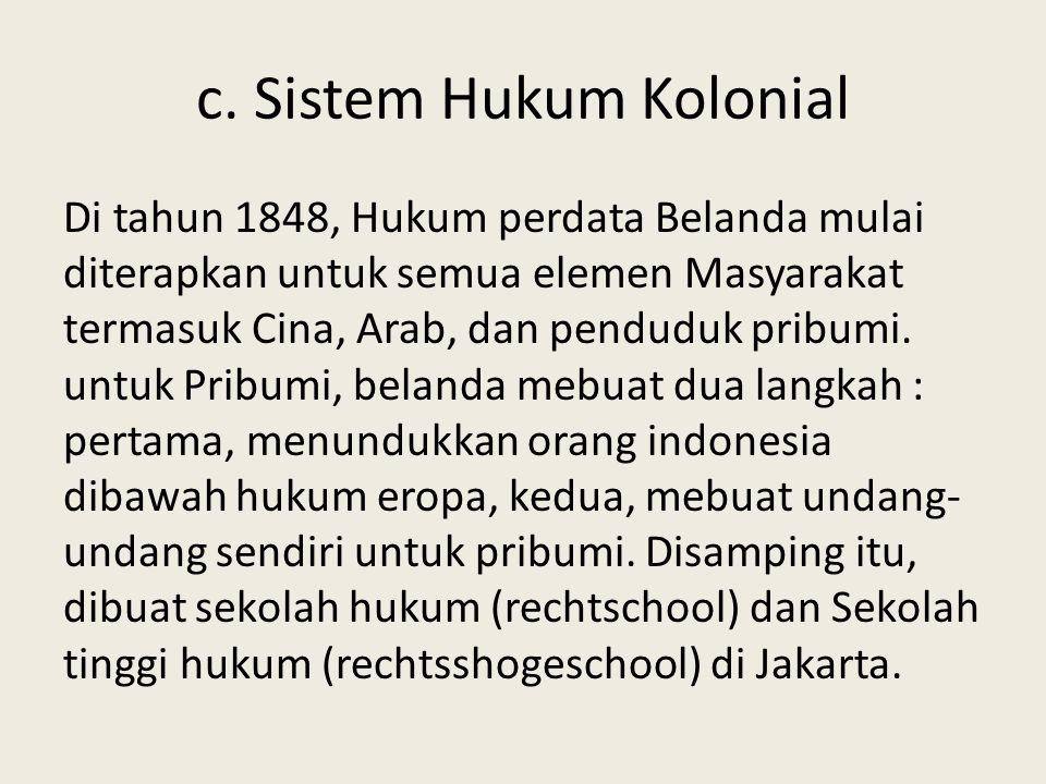 c. Sistem Hukum Kolonial