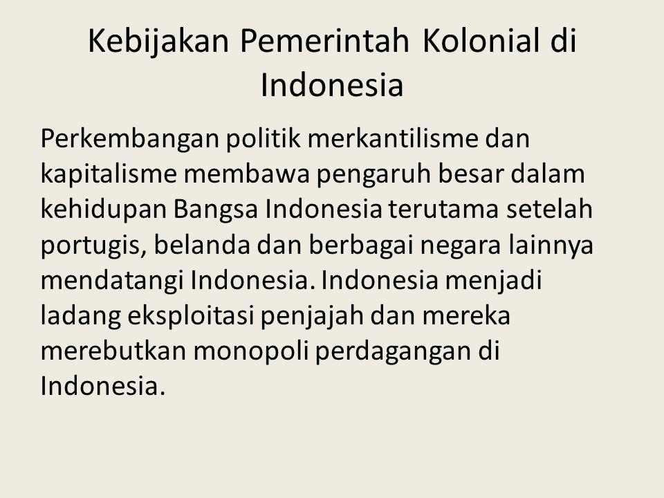 Kebijakan Pemerintah Kolonial di Indonesia