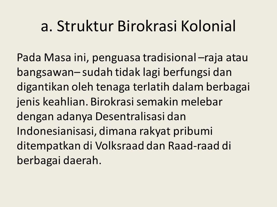 a. Struktur Birokrasi Kolonial