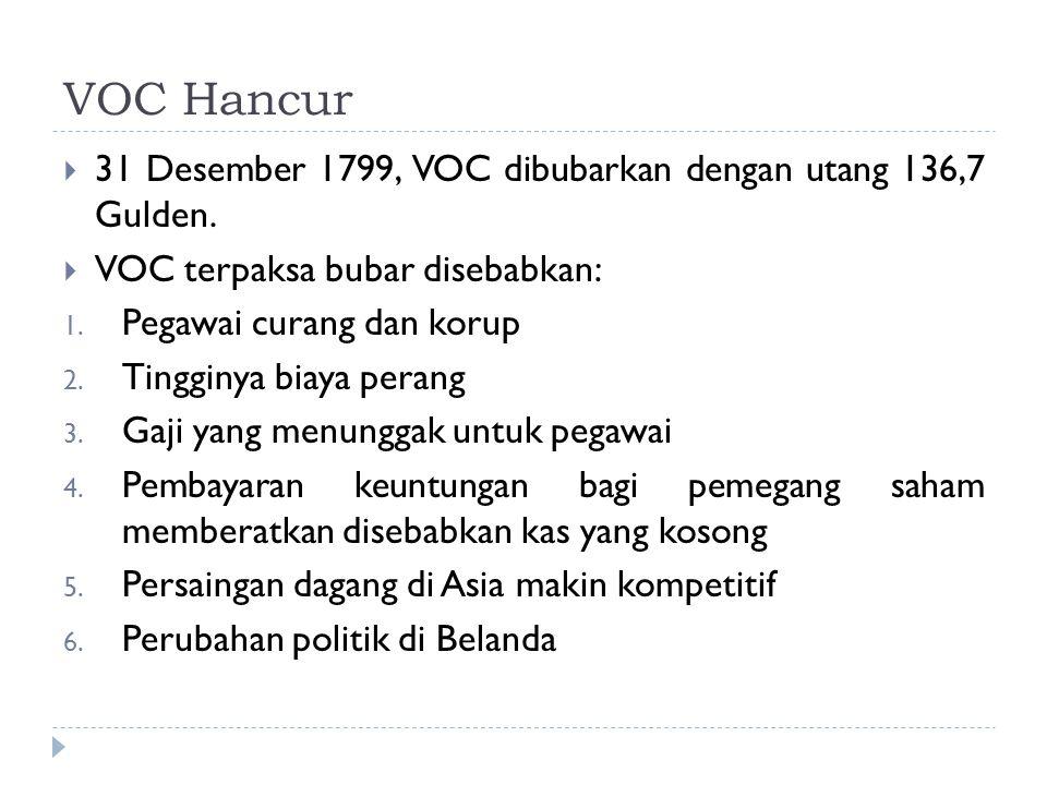 VOC Hancur 31 Desember 1799, VOC dibubarkan dengan utang 136,7 Gulden.