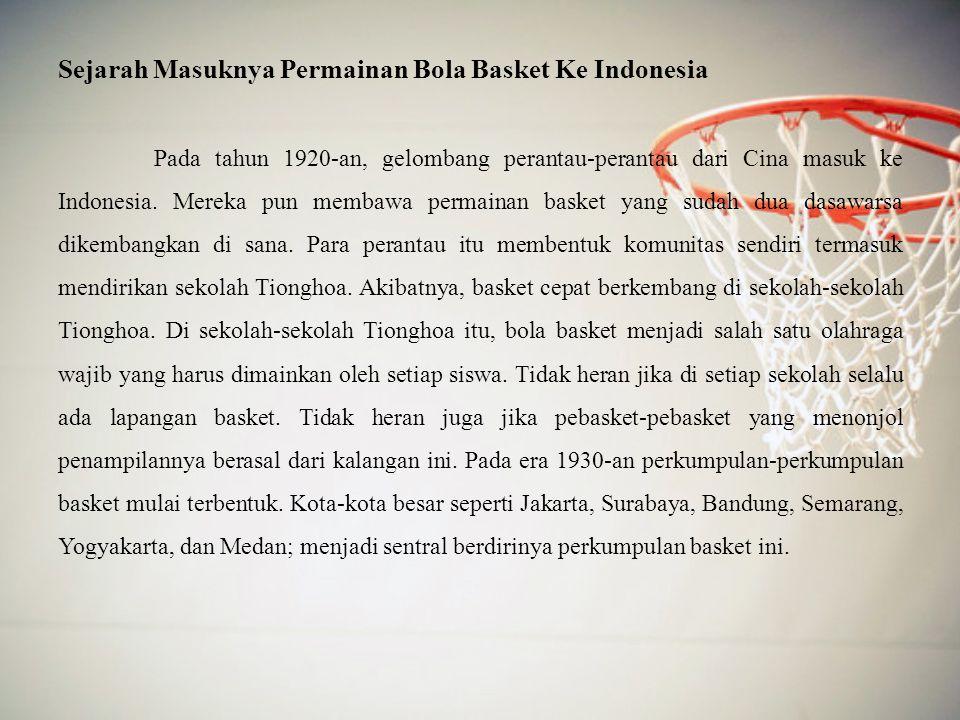 Sejarah Masuknya Permainan Bola Basket Ke Indonesia