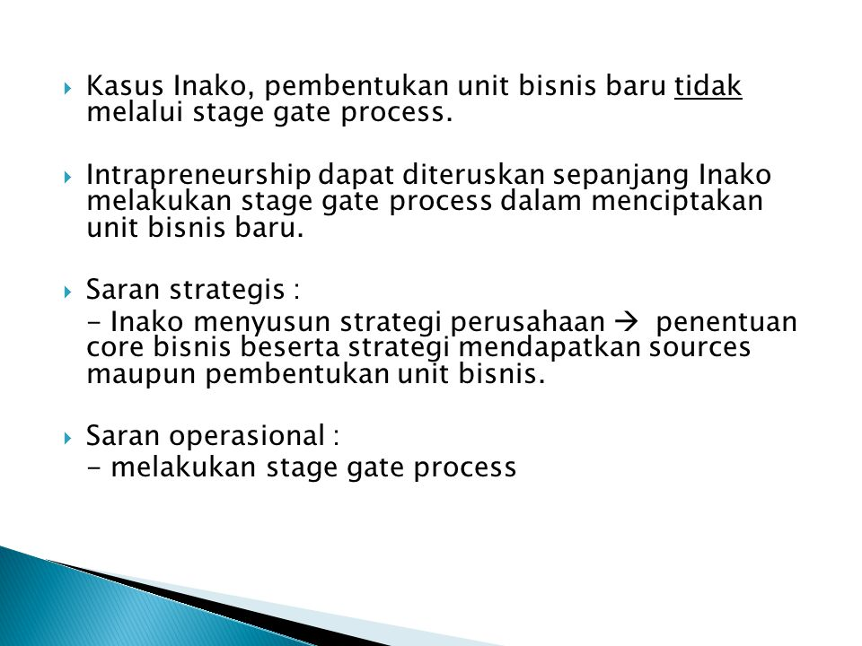Kasus Inako, pembentukan unit bisnis baru tidak melalui stage gate process.
