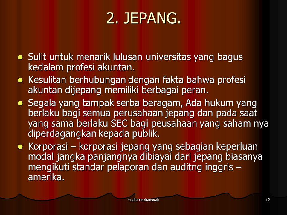 2. JEPANG. Sulit untuk menarik lulusan universitas yang bagus kedalam profesi akuntan.