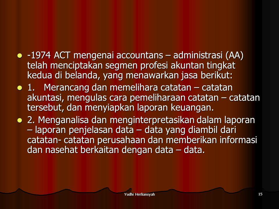 -1974 ACT mengenai accountans – administrasi (AA) telah menciptakan segmen profesi akuntan tingkat kedua di belanda, yang menawarkan jasa berikut: