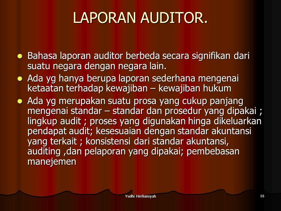LAPORAN AUDITOR. Bahasa laporan auditor berbeda secara signifikan dari suatu negara dengan negara lain.