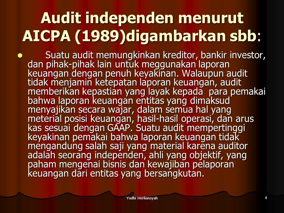 Audit independen menurut AICPA (1989)digambarkan sbb: