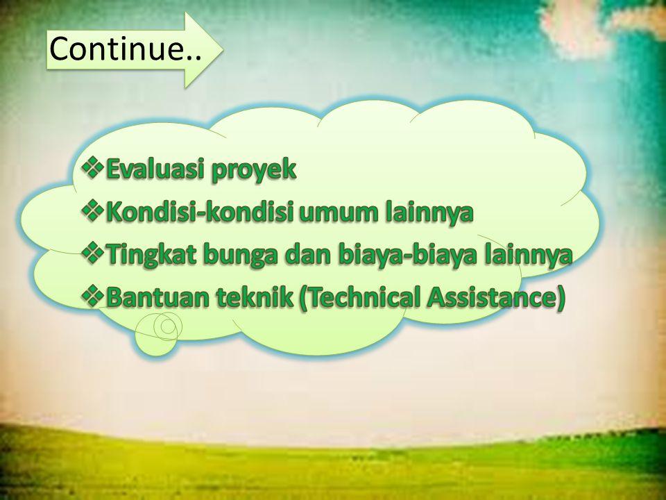 Continue.. Evaluasi proyek Kondisi-kondisi umum lainnya