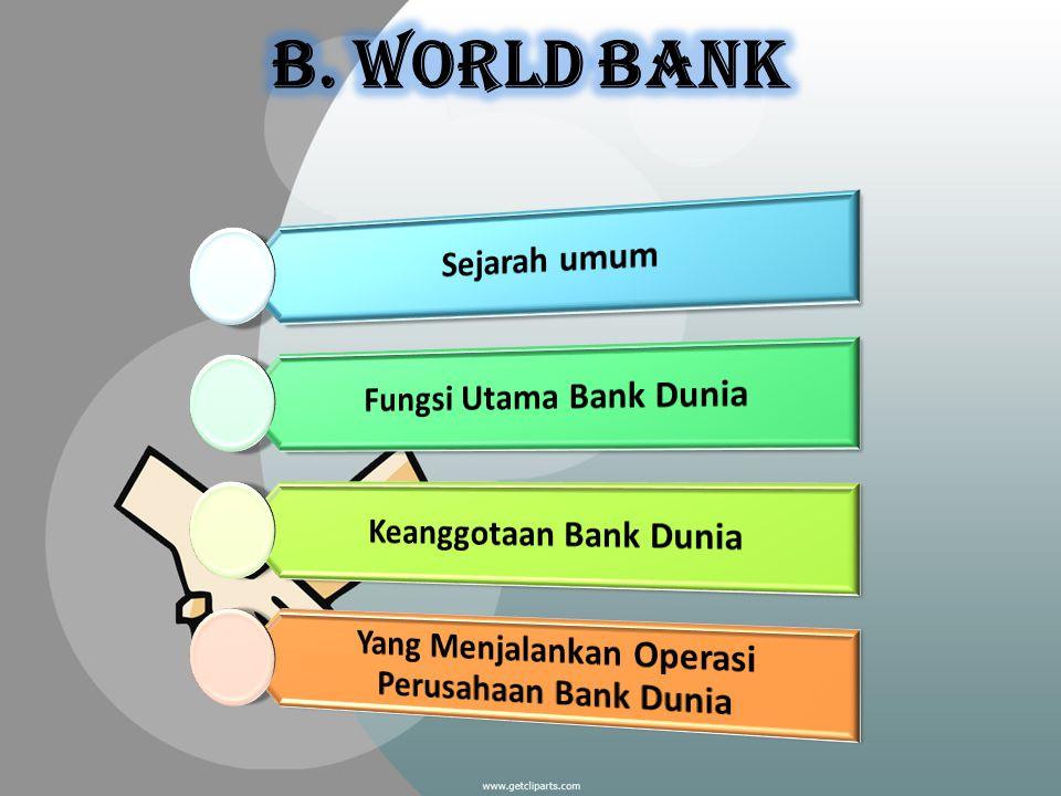 B. World Bank Yang Menjalankan Operasi Perusahaan Bank Dunia