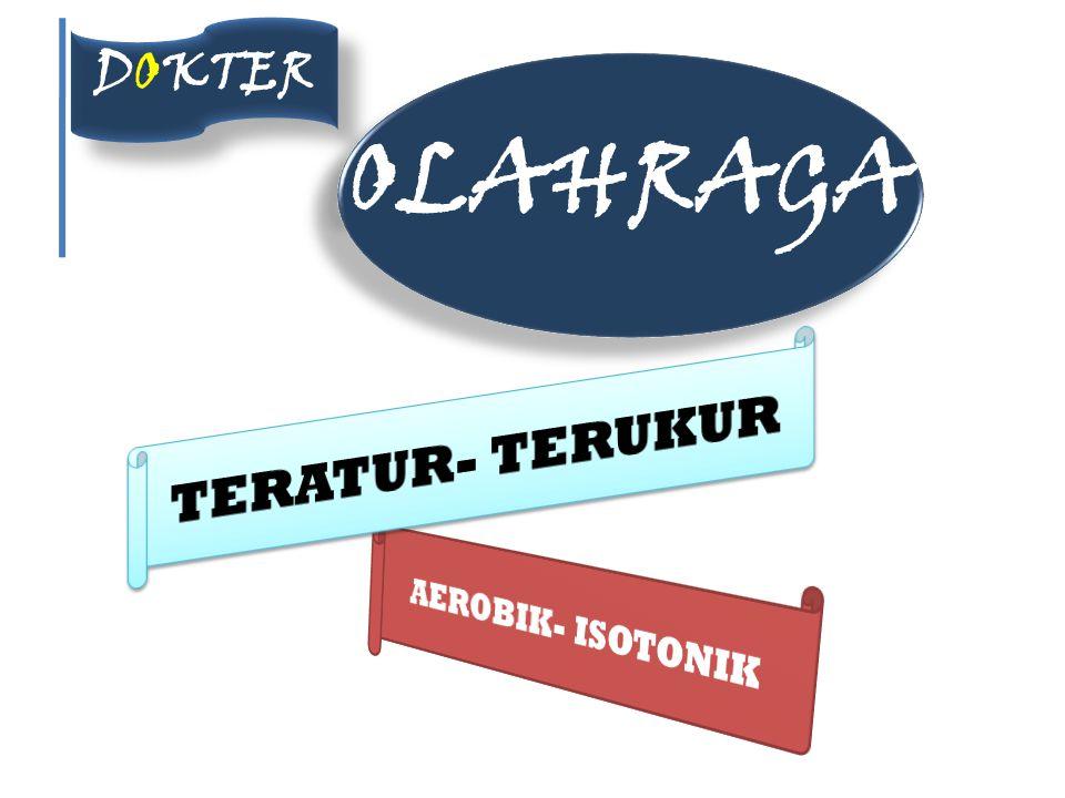 DOKTER OLAHRAGA TERATUR- TERUKUR AEROBIK- ISOTONIK
