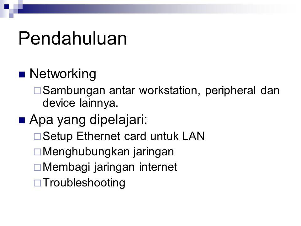 Pendahuluan Networking Apa yang dipelajari: