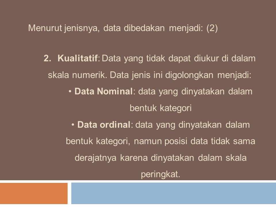 Data Nominal: data yang dinyatakan dalam bentuk kategori