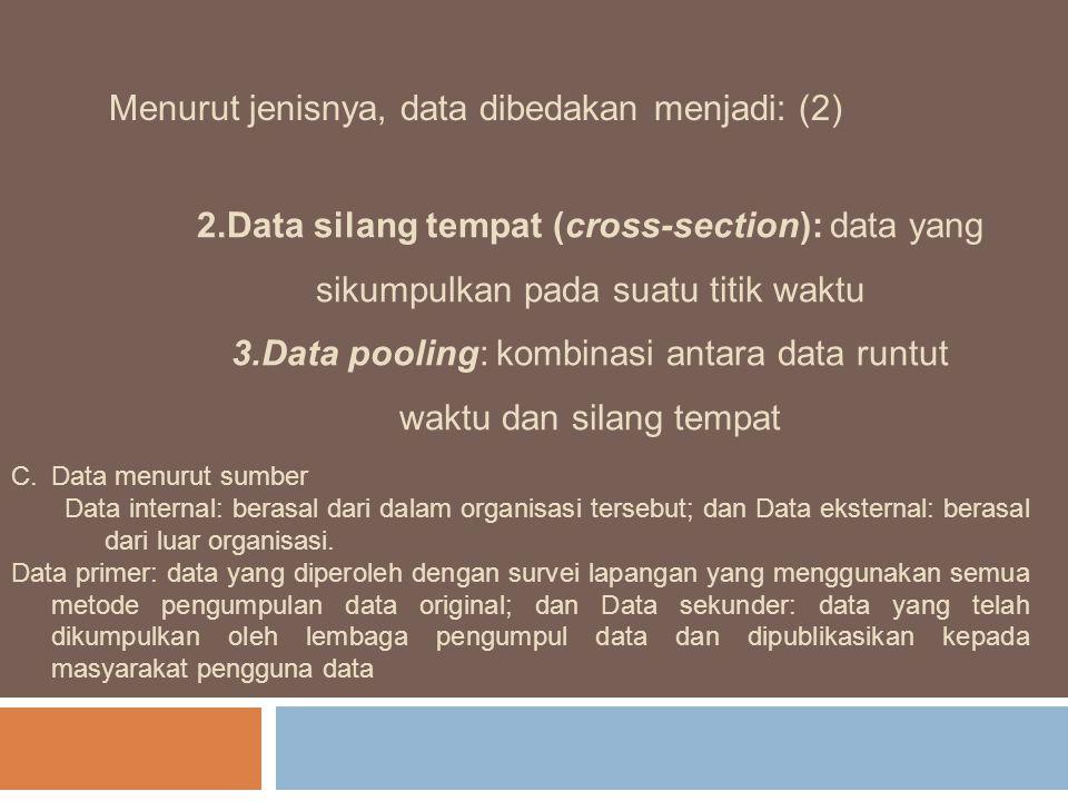 Data pooling: kombinasi antara data runtut waktu dan silang tempat