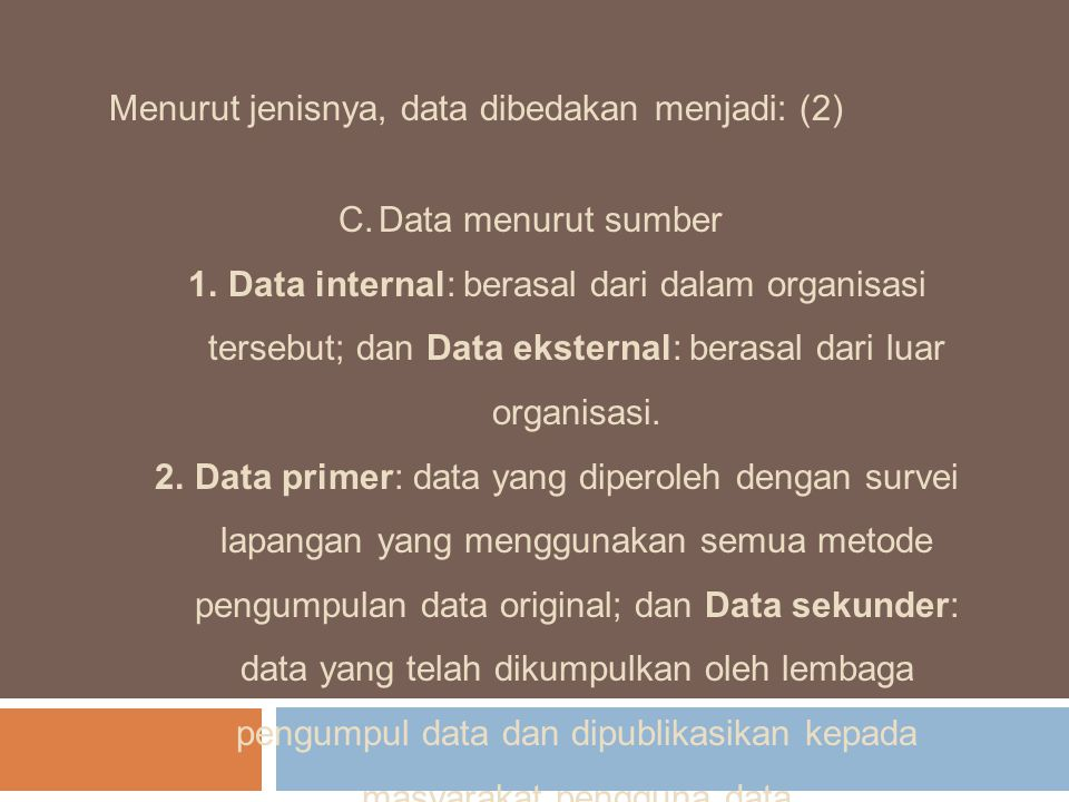 Menurut jenisnya, data dibedakan menjadi: (2)