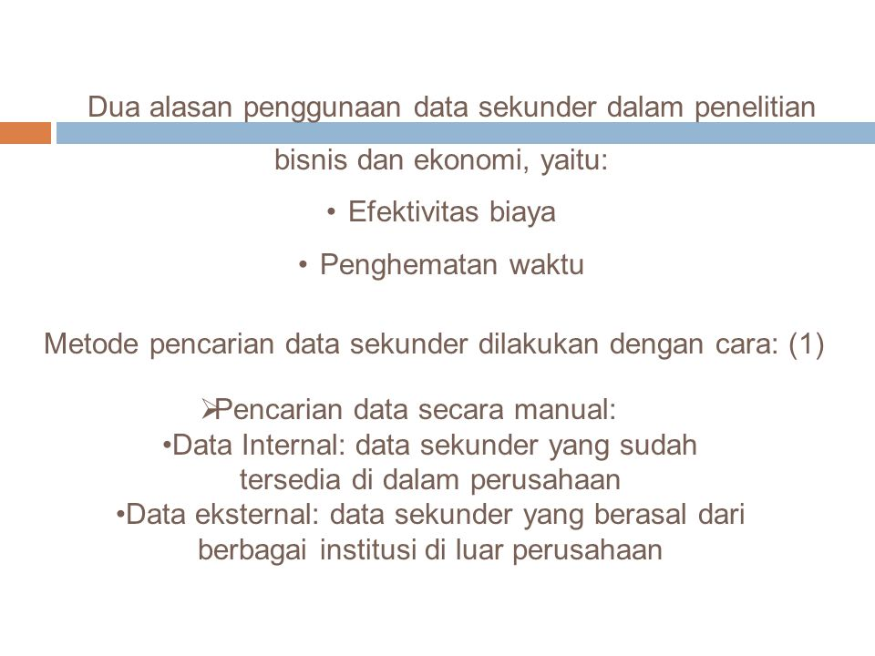 Metode pencarian data sekunder dilakukan dengan cara: (1)