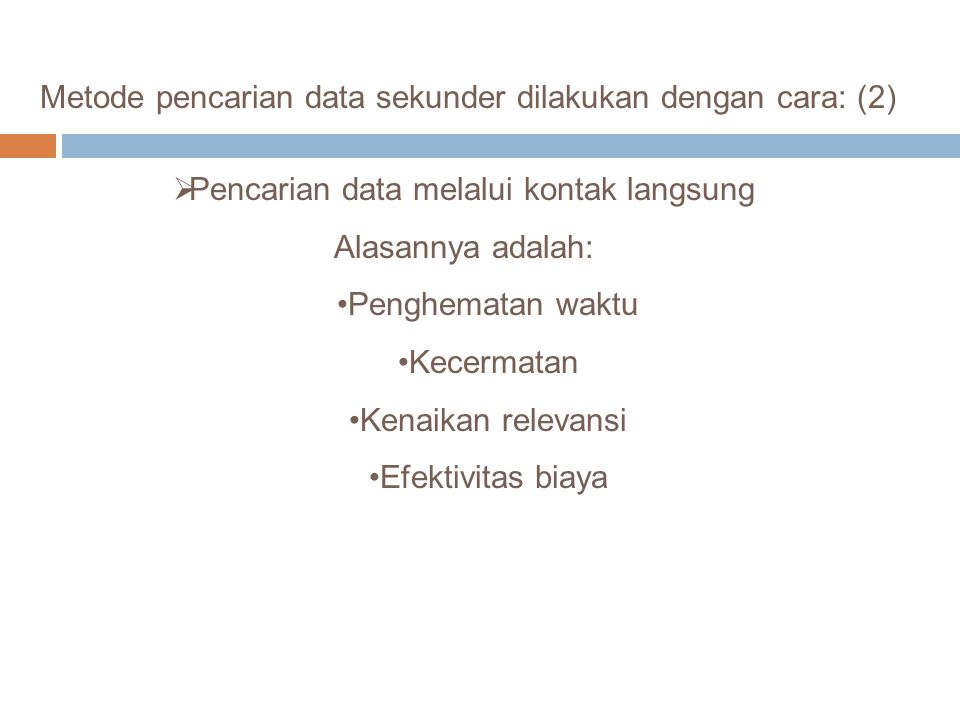 Metode pencarian data sekunder dilakukan dengan cara: (2)