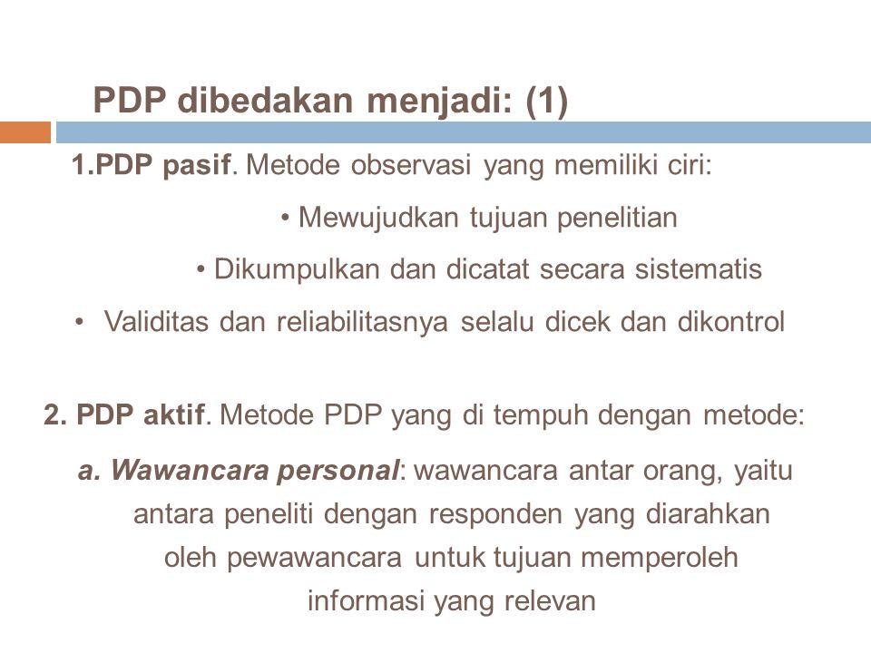 PDP dibedakan menjadi: (1)
