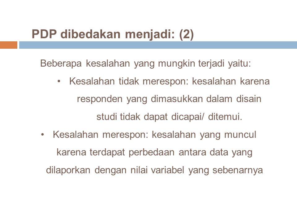 PDP dibedakan menjadi: (2)