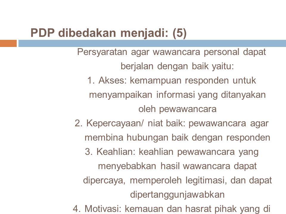 PDP dibedakan menjadi: (5)