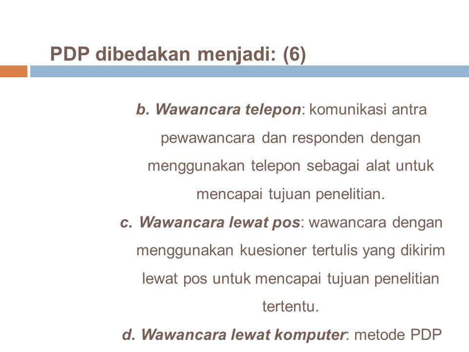 PDP dibedakan menjadi: (6)