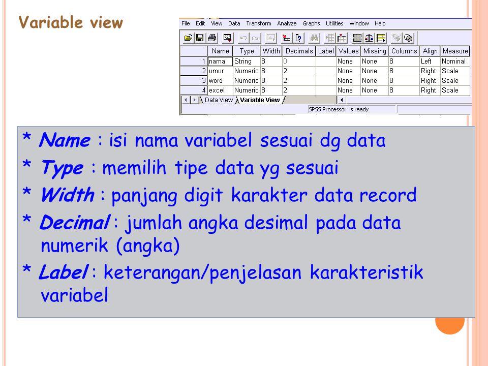 * Name : isi nama variabel sesuai dg data