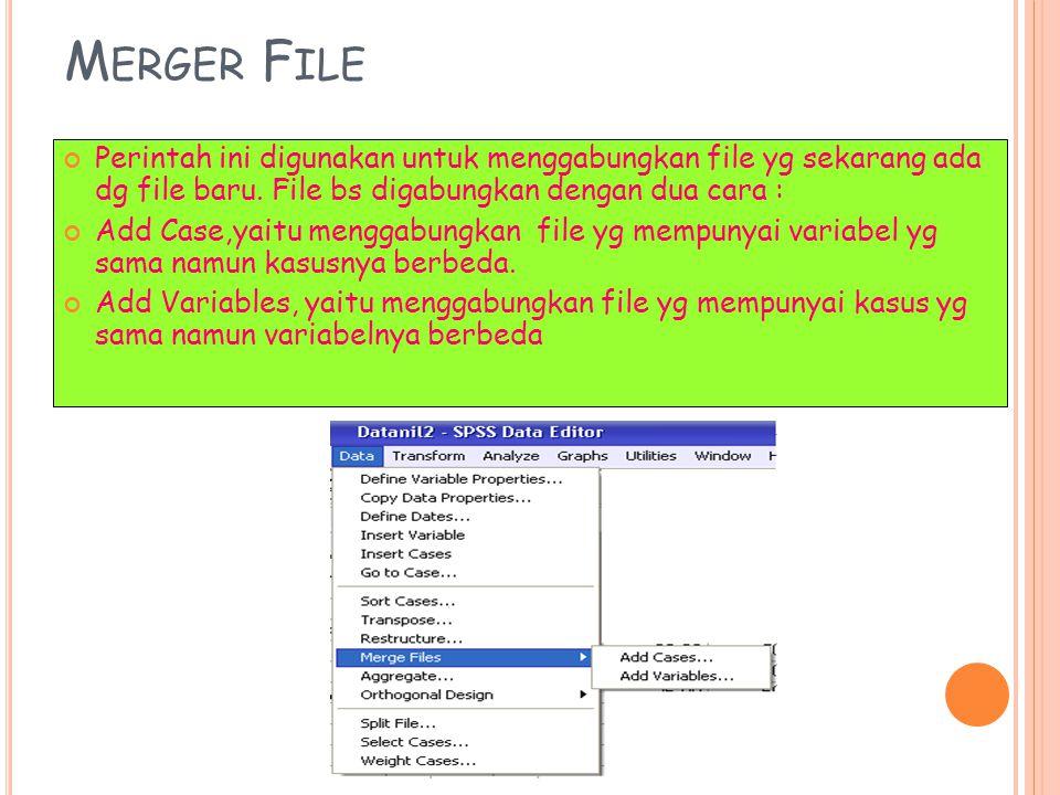 Merger File Perintah ini digunakan untuk menggabungkan file yg sekarang ada dg file baru. File bs digabungkan dengan dua cara :