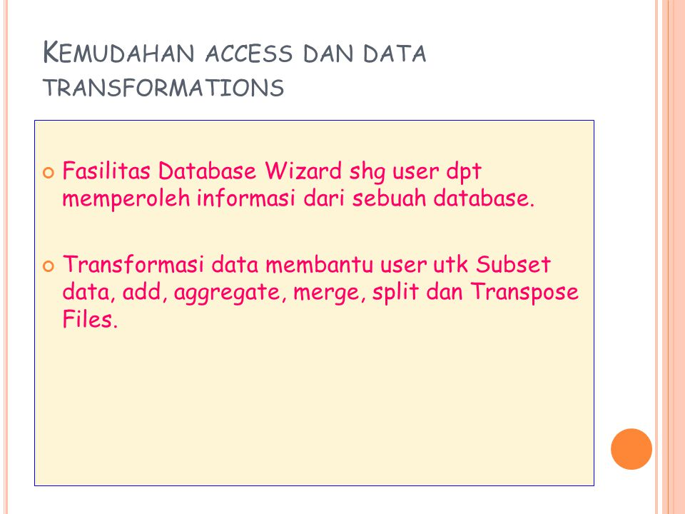 Kemudahan access dan data transformations