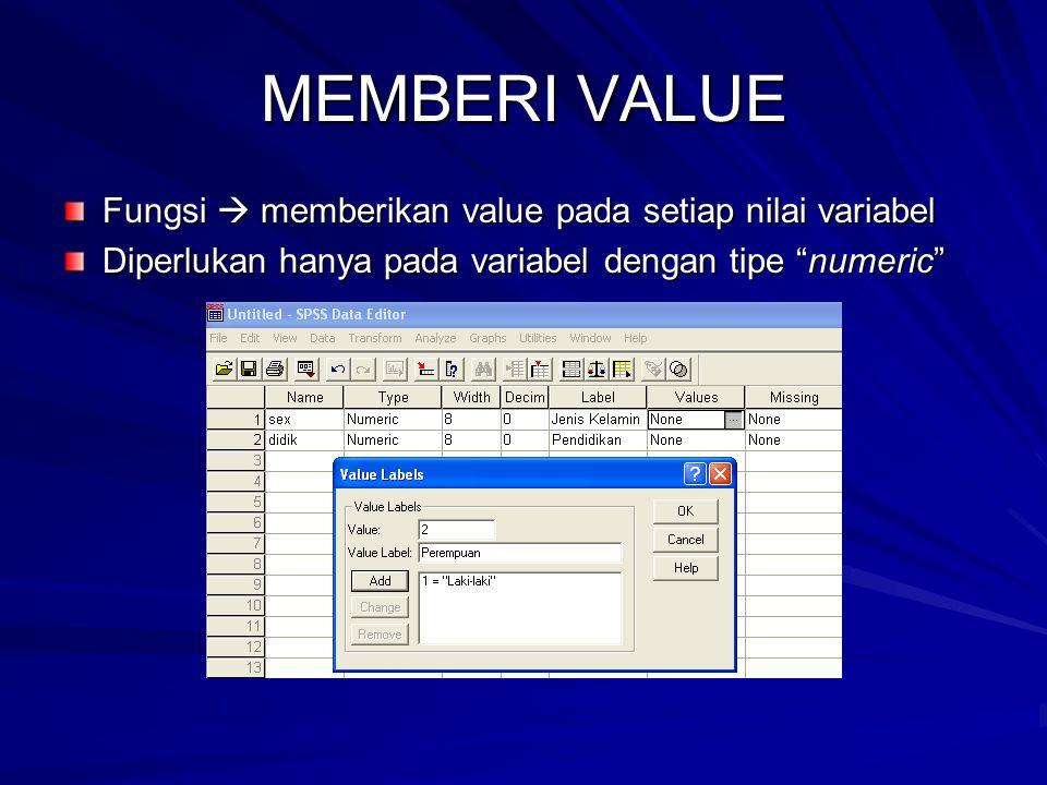 MEMBERI VALUE Fungsi  memberikan value pada setiap nilai variabel