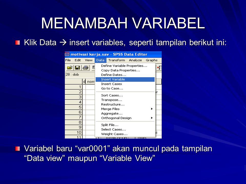MENAMBAH VARIABEL Klik Data  insert variables, seperti tampilan berikut ini: