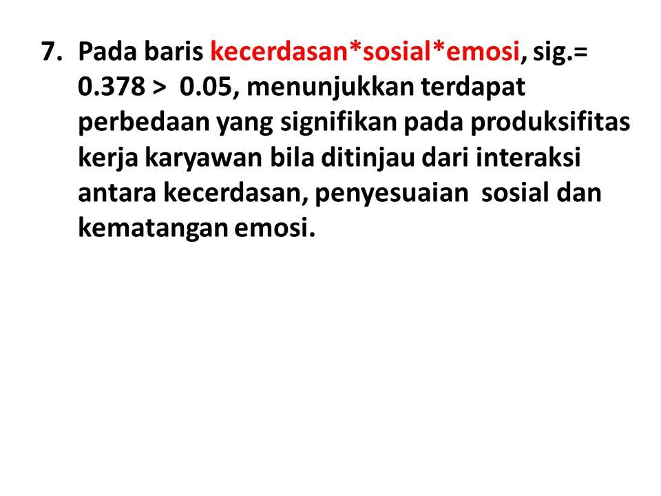 Pada baris kecerdasan. sosial. emosi, sig. = 0. 378 > 0