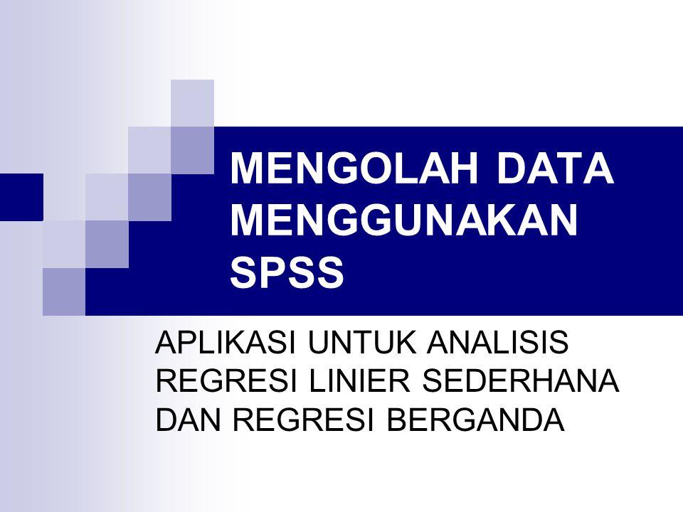 MENGOLAH DATA MENGGUNAKAN SPSS