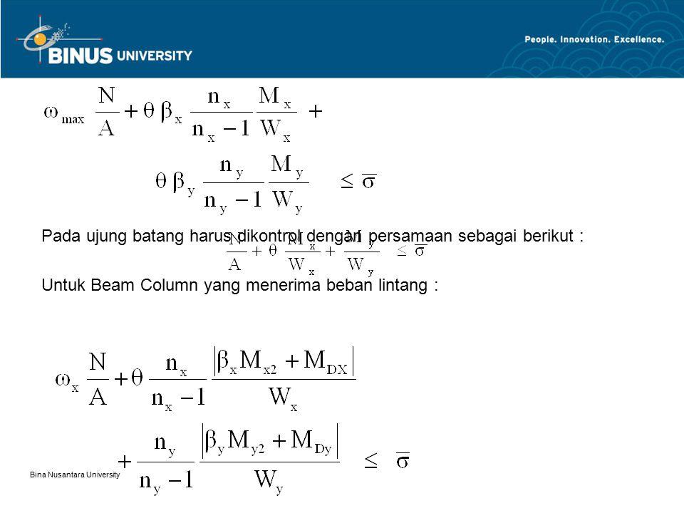 Pada ujung batang harus dikontrol dengan persamaan sebagai berikut :