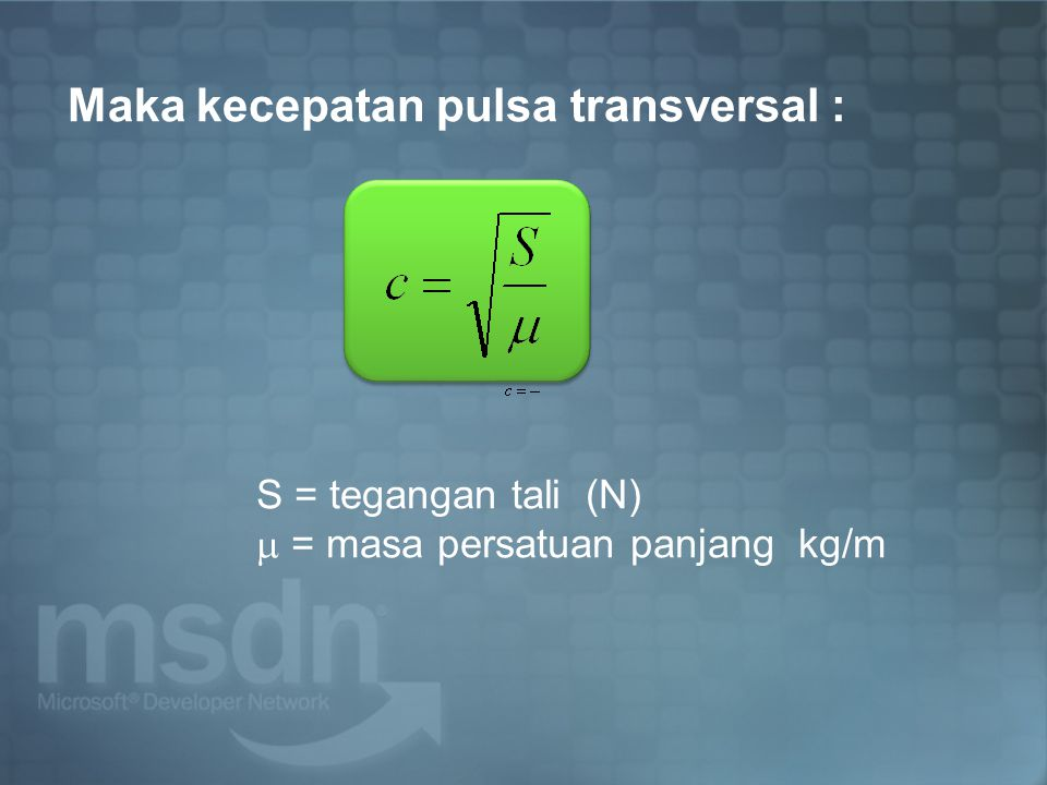 Maka kecepatan pulsa transversal :
