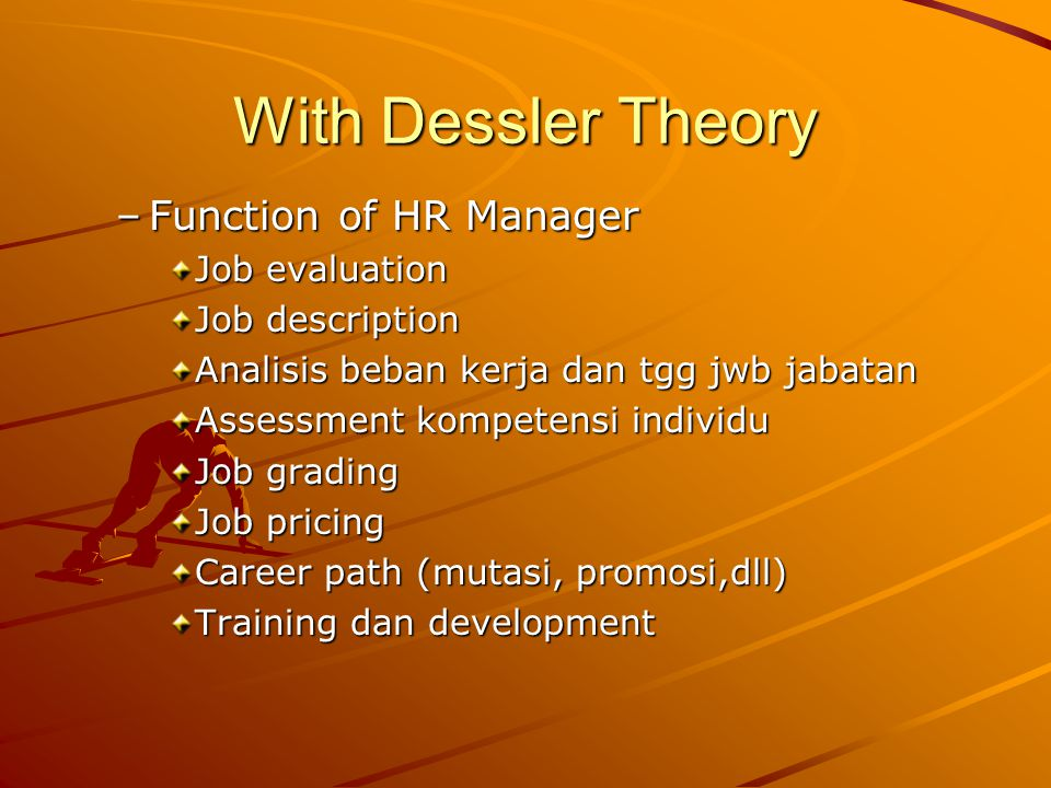 With Dessler Theory Function of HR Manager Job evaluation