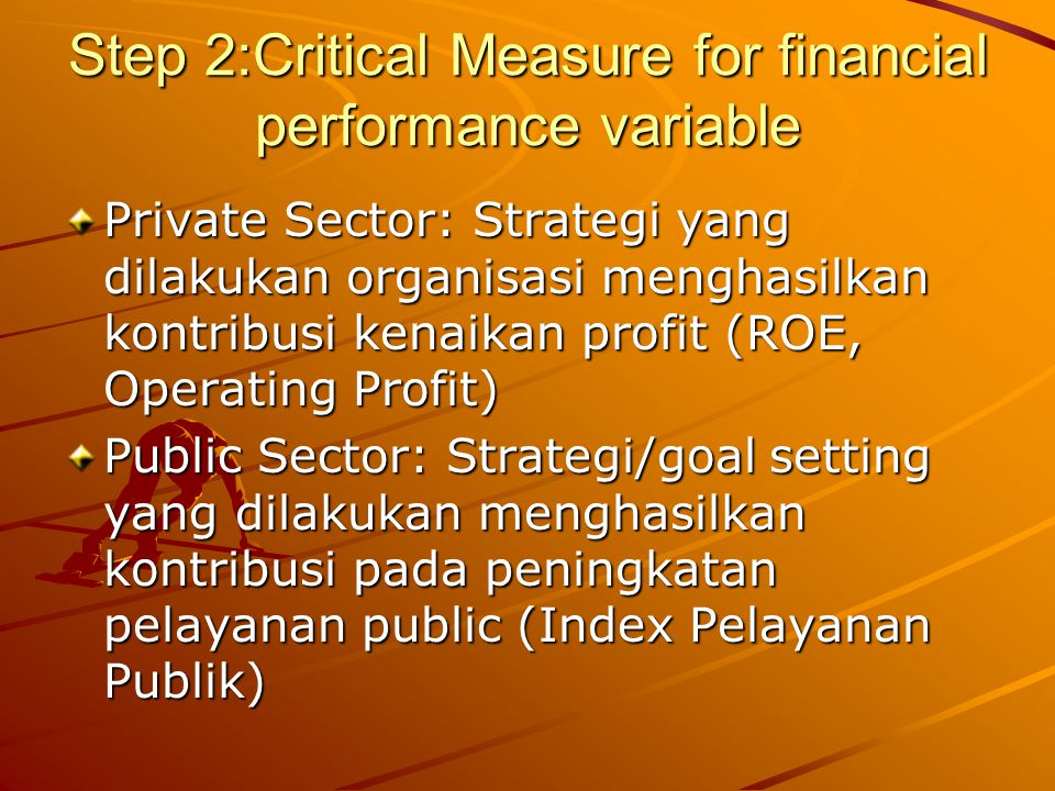 Step 2:Critical Measure for financial performance variable