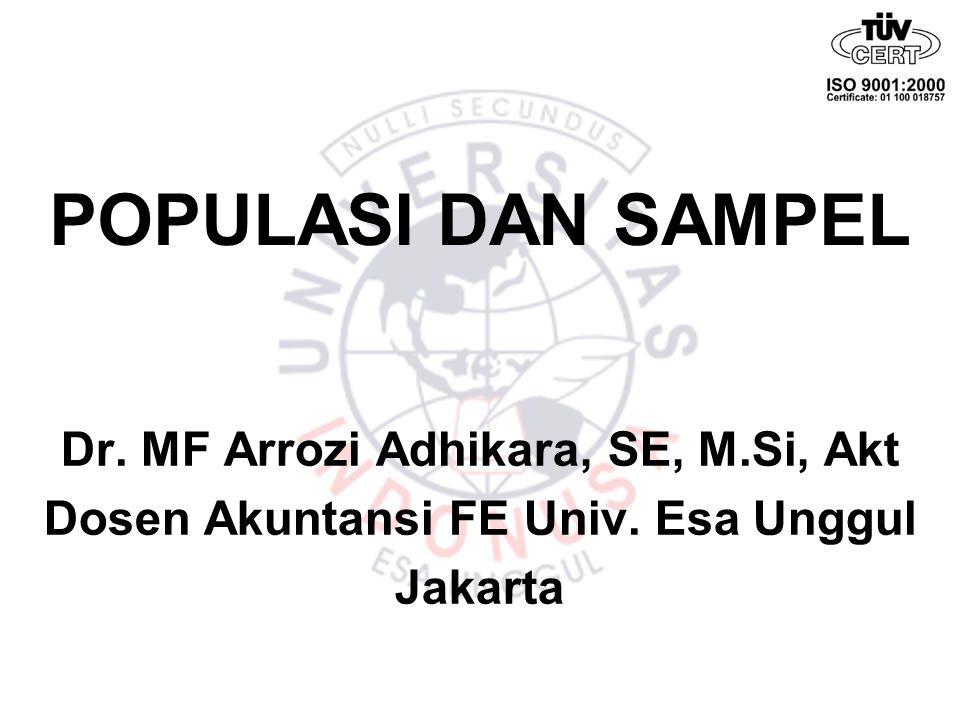 POPULASI DAN SAMPEL Dr. MF Arrozi Adhikara, SE, M.Si, Akt